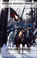 Nathan Bedford Forrest: Southern Hero, American Patriot - Honoring a Confederate Icon and the Old South
