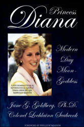 Princess Diana: Modern Day Moon-Goddess - A Psychoanalytical and Mythological Look at Diana Spencer's Life, Marriage, and Death (with Dr. Jane Goldberg)