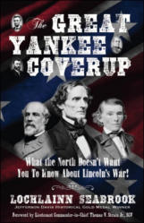The Great Yankee Coverup: What the North Doesn't Want You to Know About Lincoln's War!